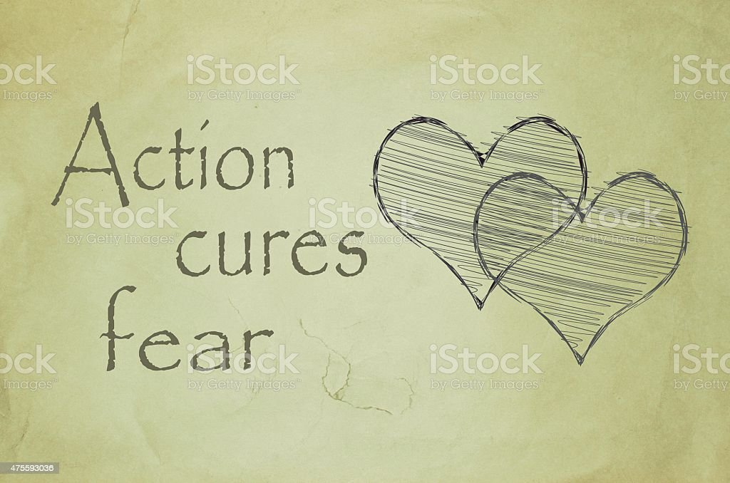 action cures fear message written on old paper vector art illustration