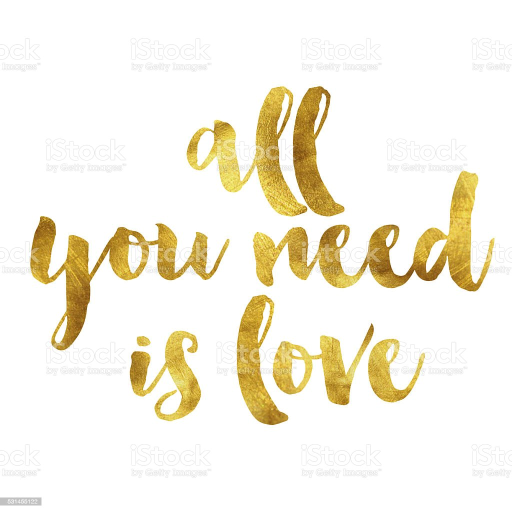 All you need is love gold foil message vector art illustration