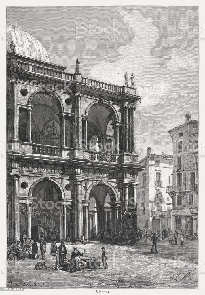Basilica Palladiana, Vicenza, Italy, built 1549-1614, wood engraving, published 1884 vector art illustration
