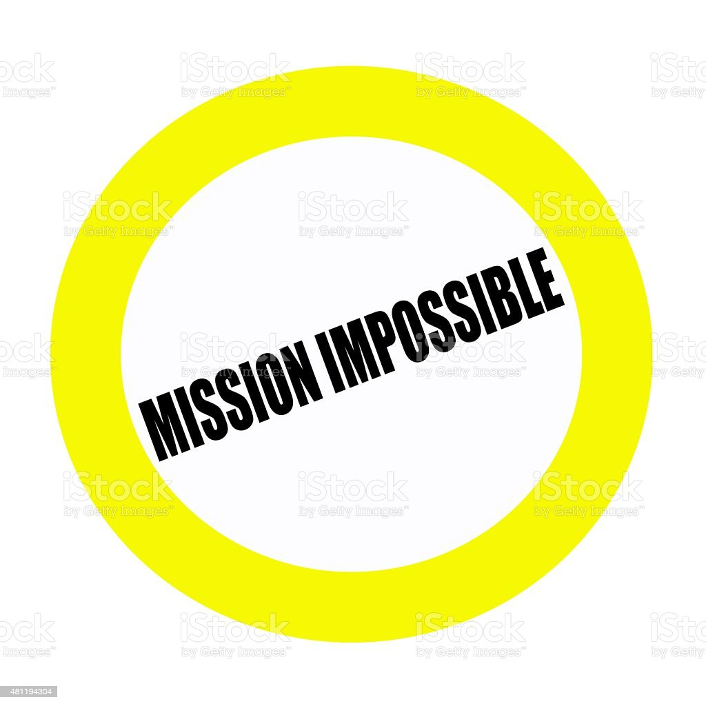MISSION IMPOSSIBLE black stamp text on white vector art illustration