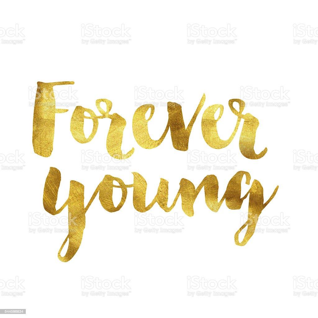 Forever young gold foil message vector art illustration