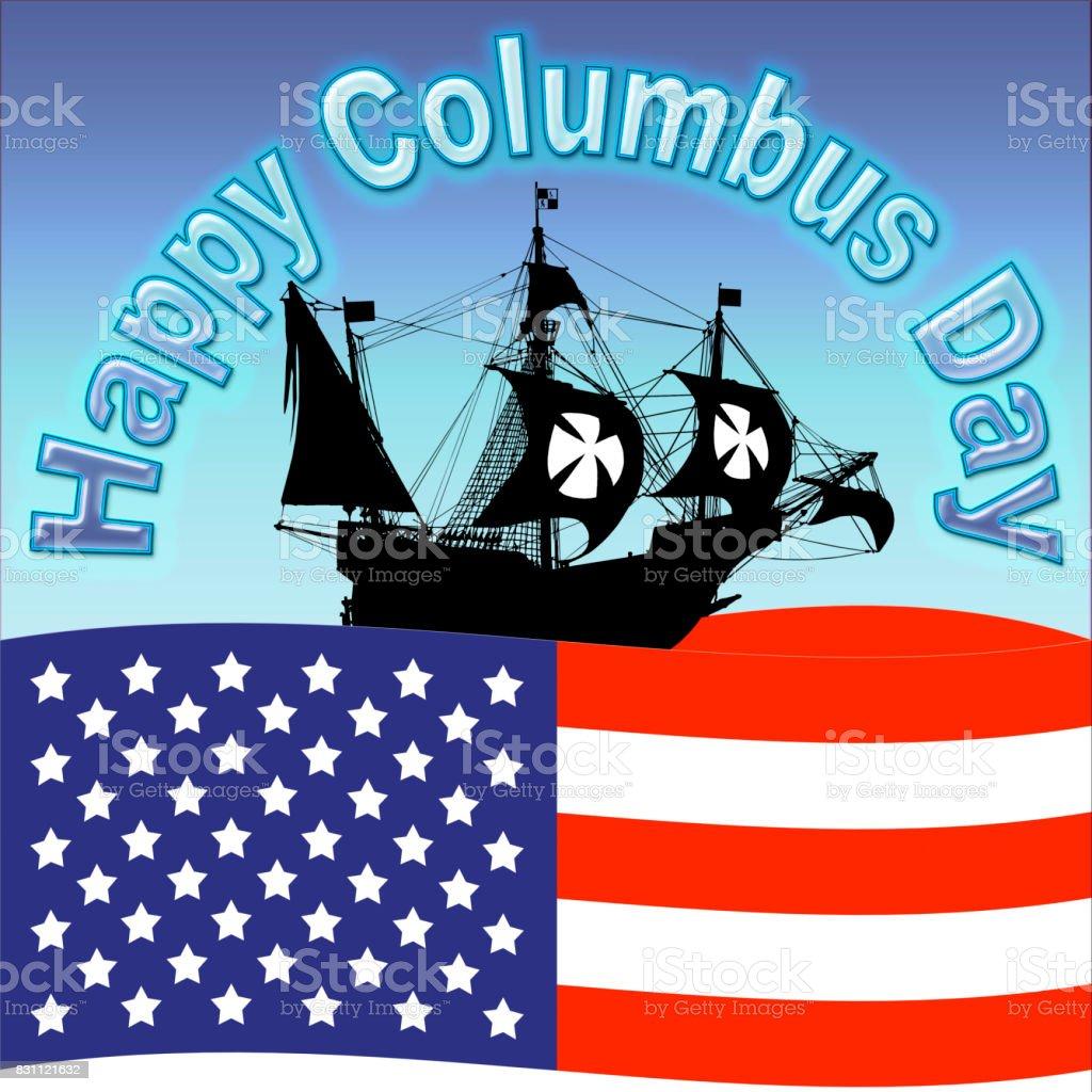 Happy Columbus Day, 3D, Nautical scene, American stars, fresh light blue sky and American Flag. vector art illustration