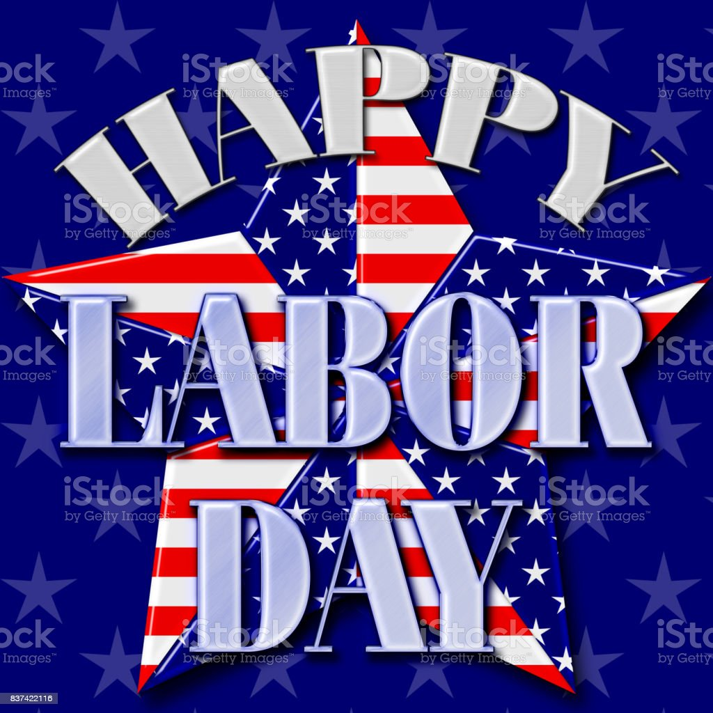 Happy Labor Day, 3D, Big American Star, Blue background, Bright colors, Bright shiny text. vector art illustration