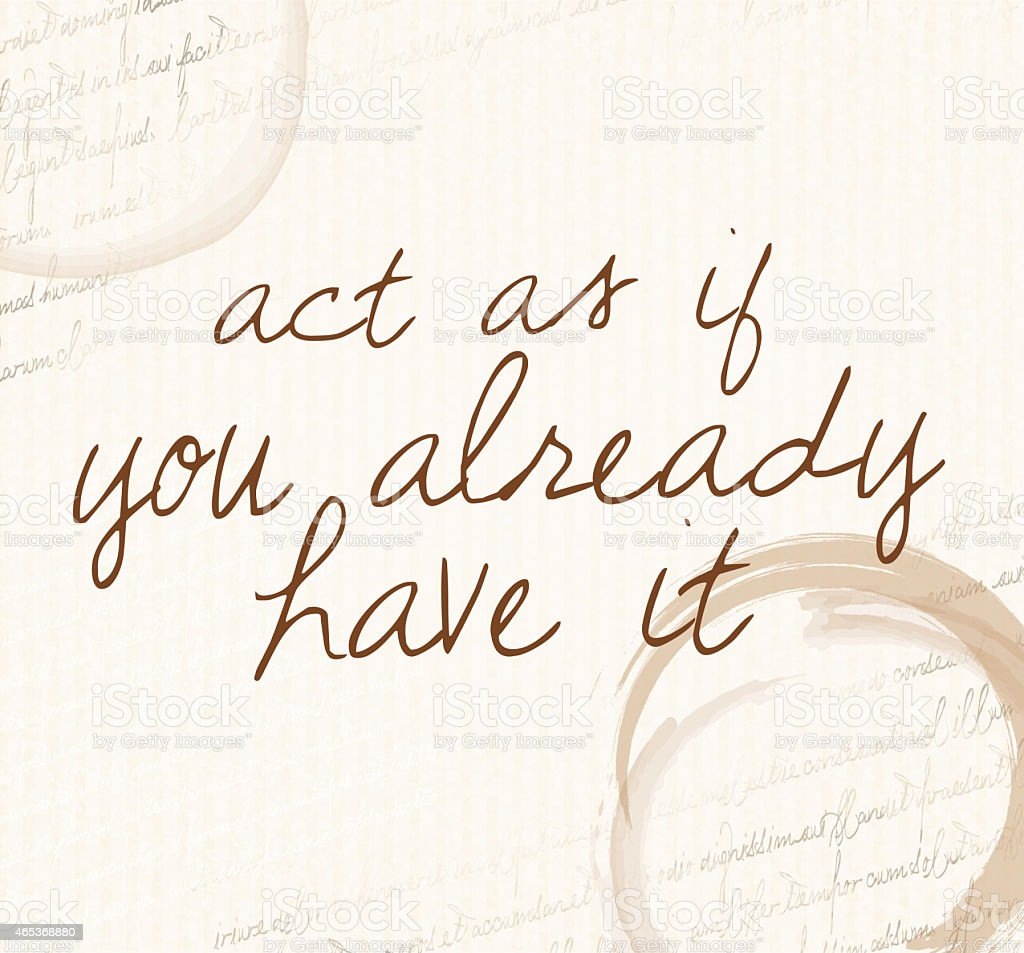 Positive affirmation of law of attraction'Act as if you already...' vector art illustration