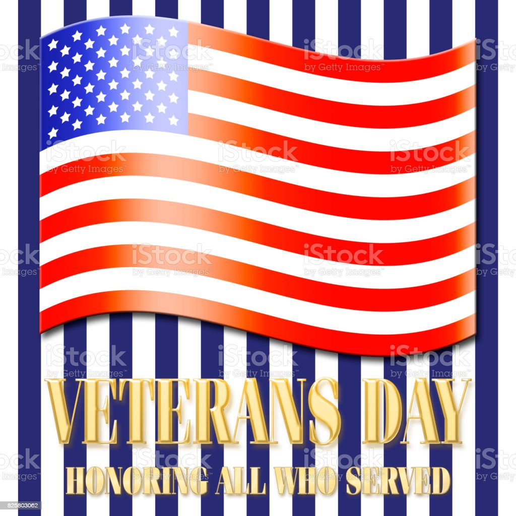 Veterans Day, Honoring all who served, shiny golden text, blue and white striped background, and the American flag. vector art illustration