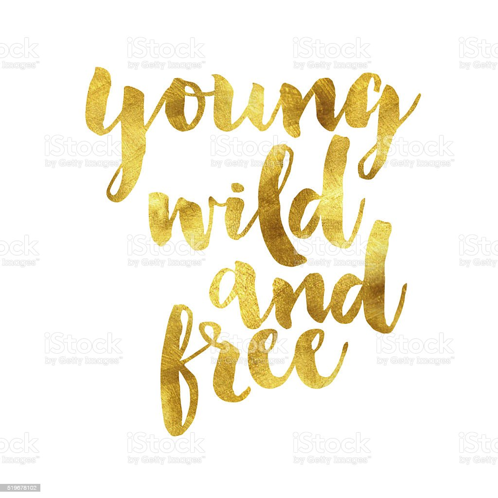 Young wild and free gold foil message vector art illustration