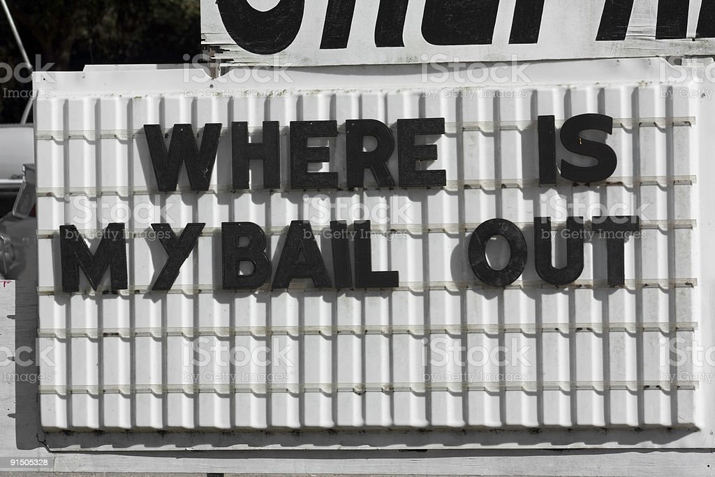 WHERE IS MY BAILOUT stock photo