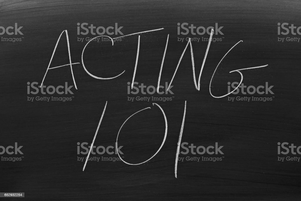 Acting 101 On A Blackboard stock photo
