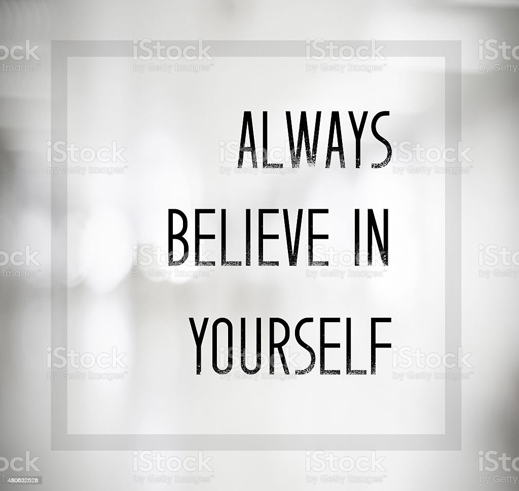 Always believe in yourself quotation on blurred abstract backgro vector art illustration