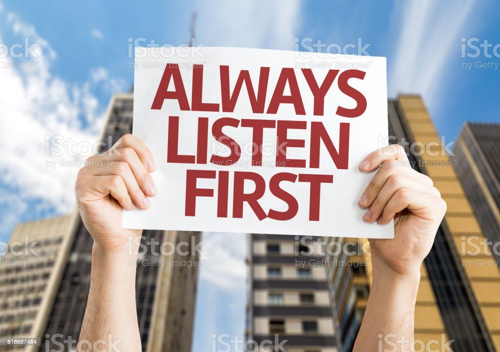 Always Listen First stock photo