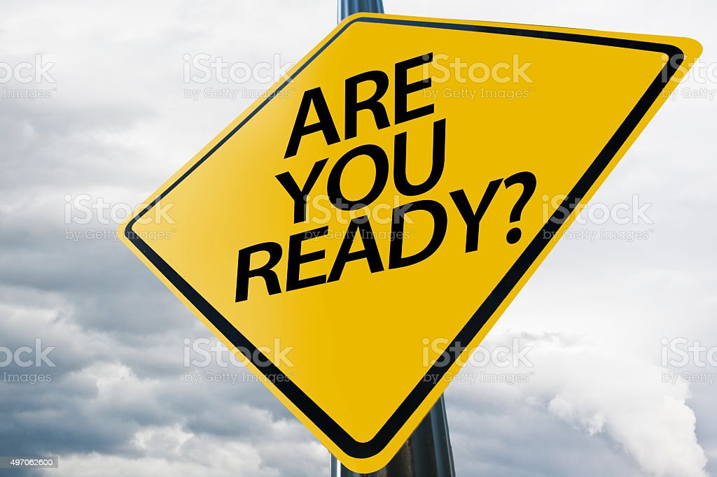Are You Ready ? / warning sign (Click for more) stock photo