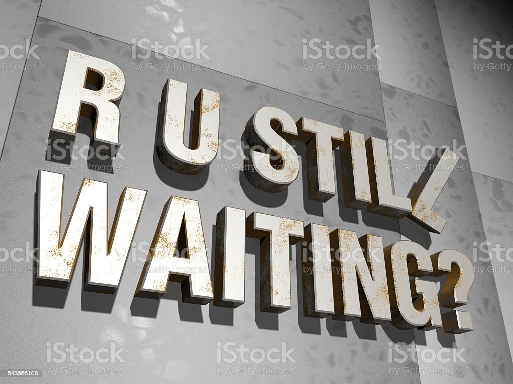Are you still waiting? stock photo