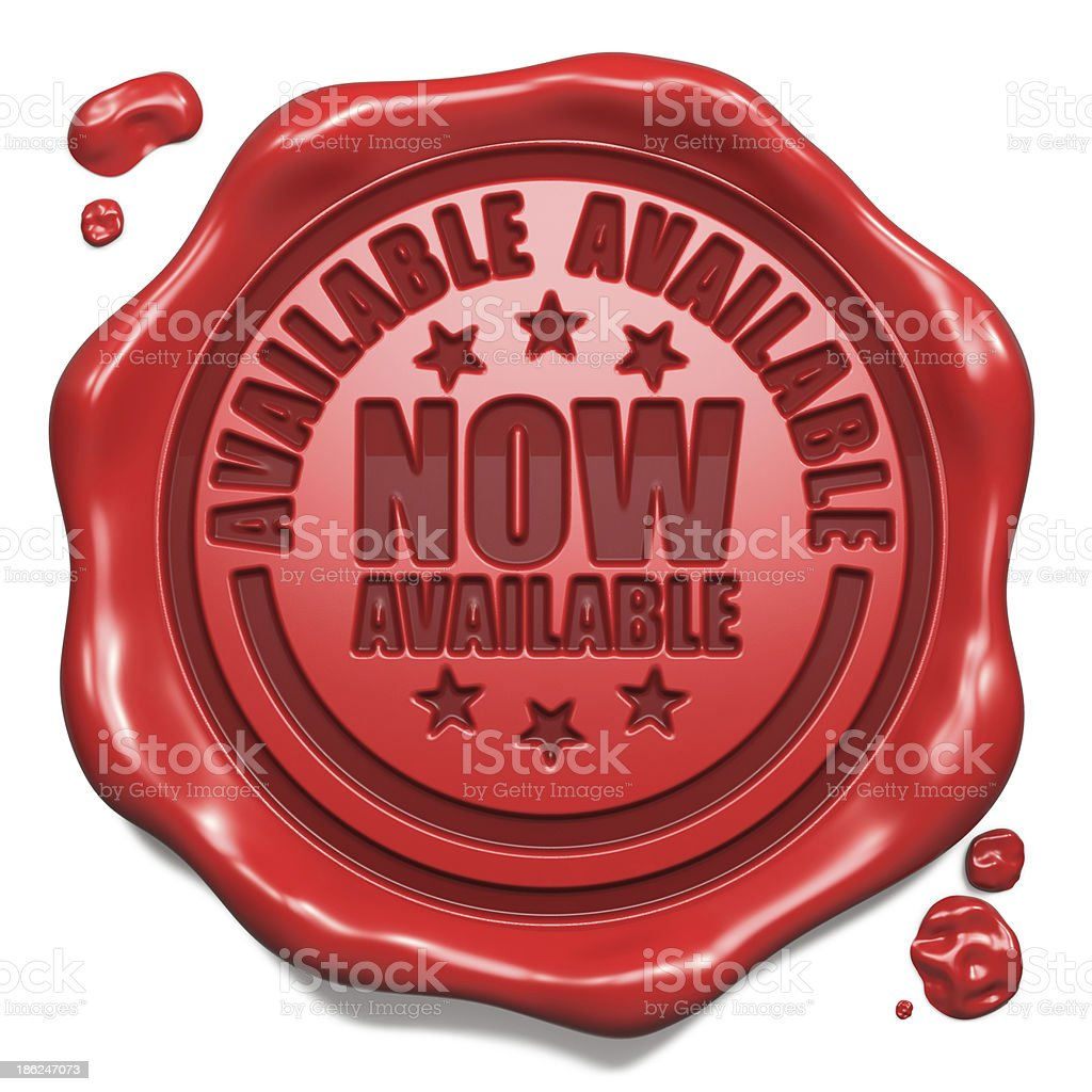 Available Now - Stamp on Red Wax Seal. stock photo