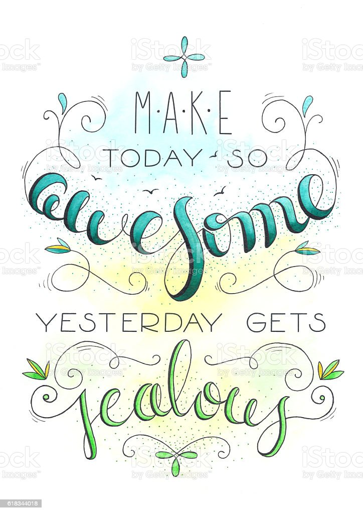 Awesome day hand drawn motivation quote stock photo