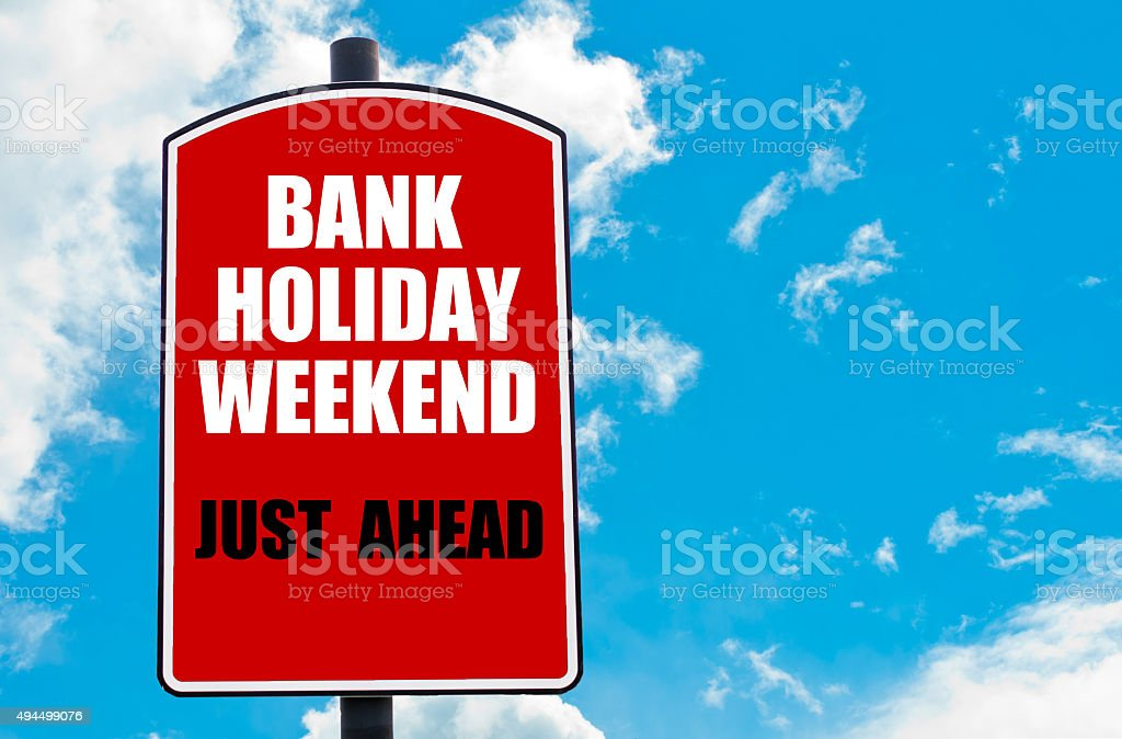 Bank Holiday Weekend Just Ahead stock photo