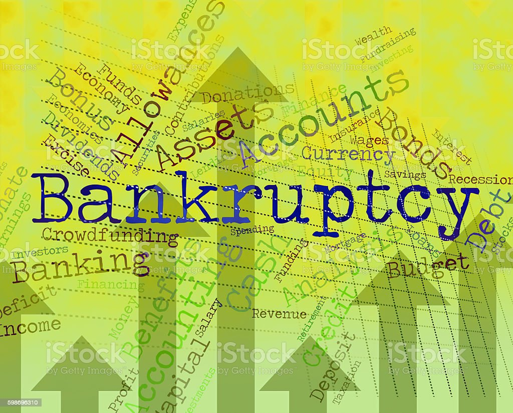 Bankruptcy Word Means Financial Obligation And Arrears stock photo