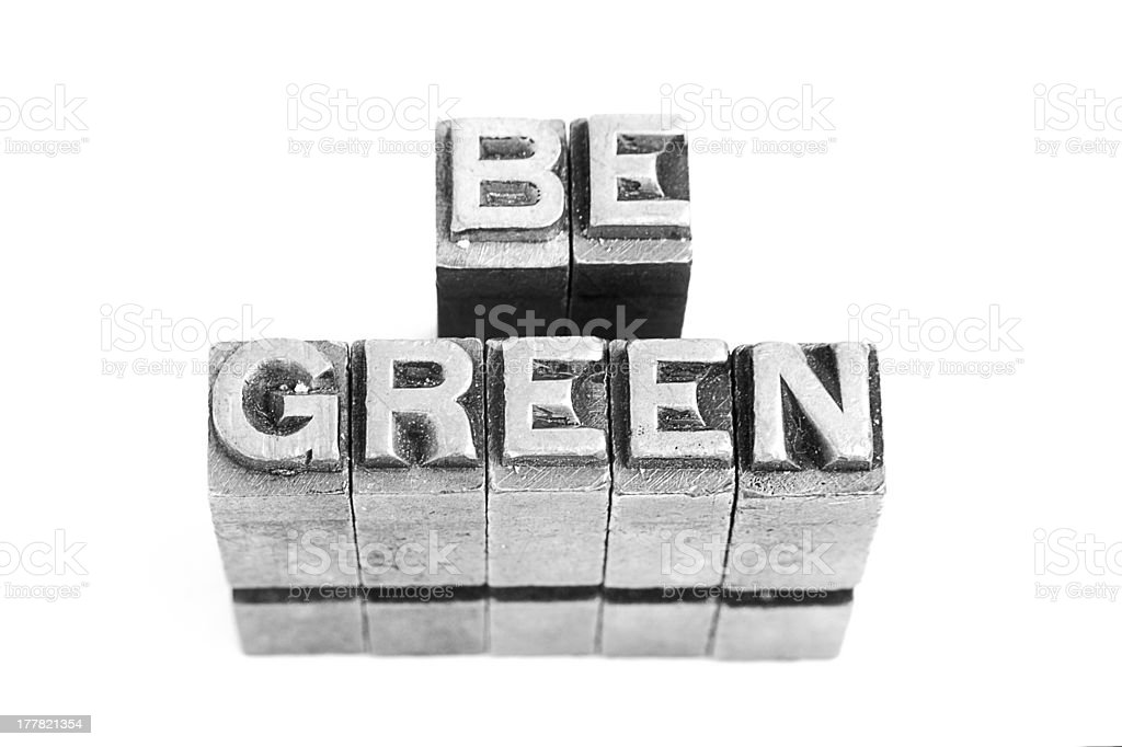 Be Green sign, antique metal letter type royalty-free stock photo