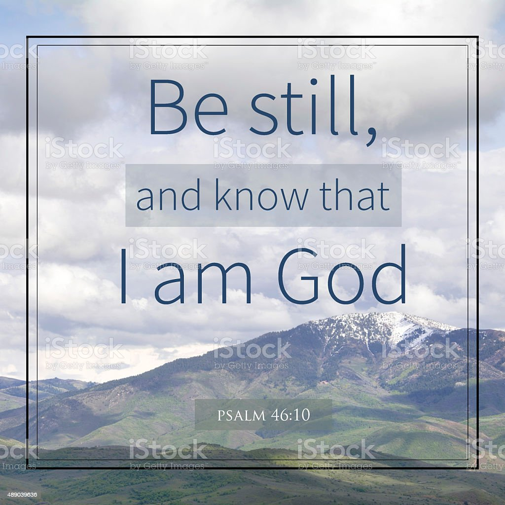 Be still and know i am god stock photo