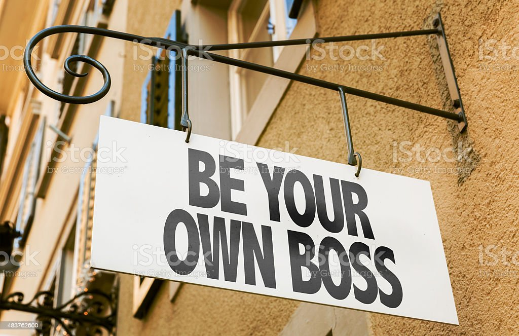 Be Your Own Boss sign in a conceptual image stock photo