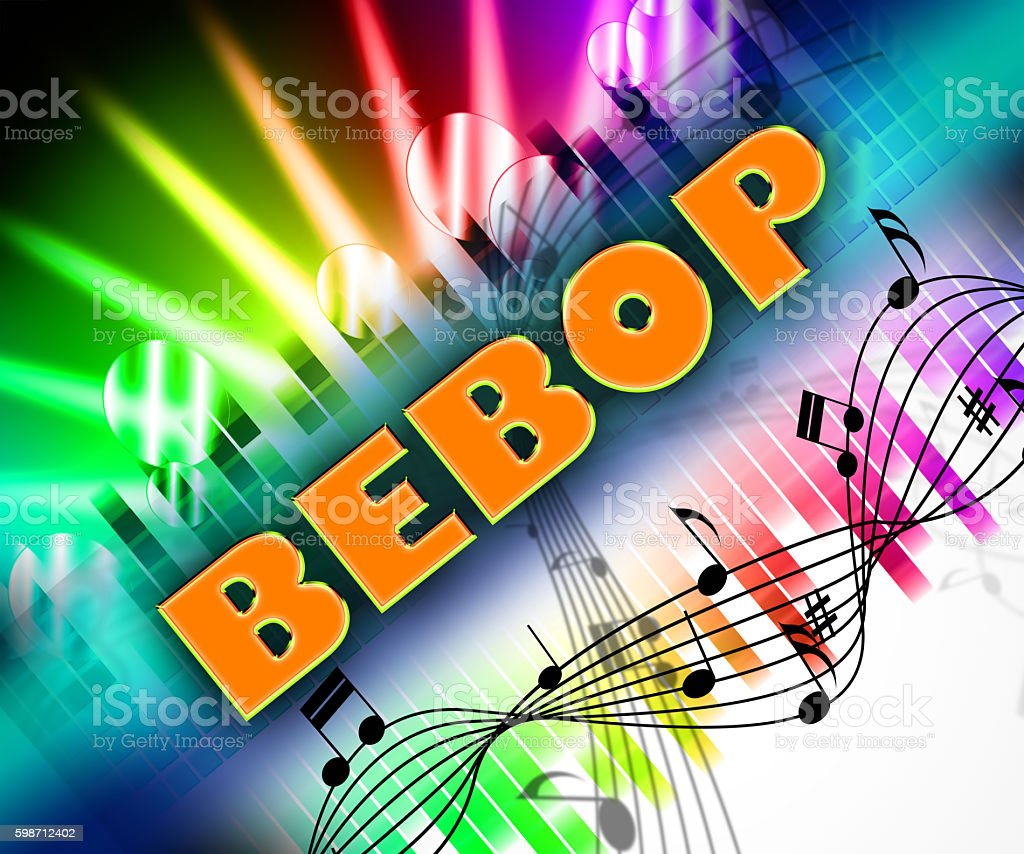 Bebop Music Represents Sound Track And Be-Bop stock photo