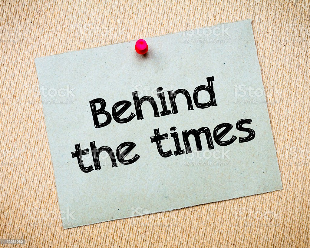 Behind the times stock photo