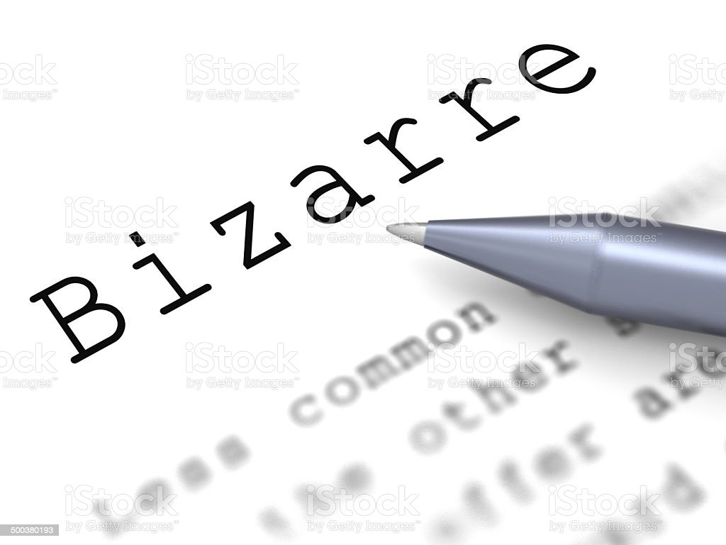 Bizarre Word Means Extraordinary Shocking Or Unheard Of royalty-free stock photo