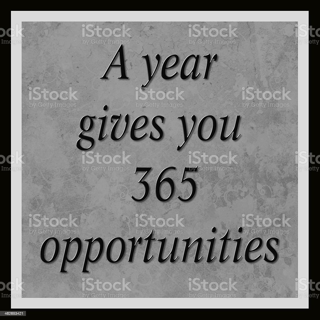 Black and white motivational poster a year gives you opportunities stock photo