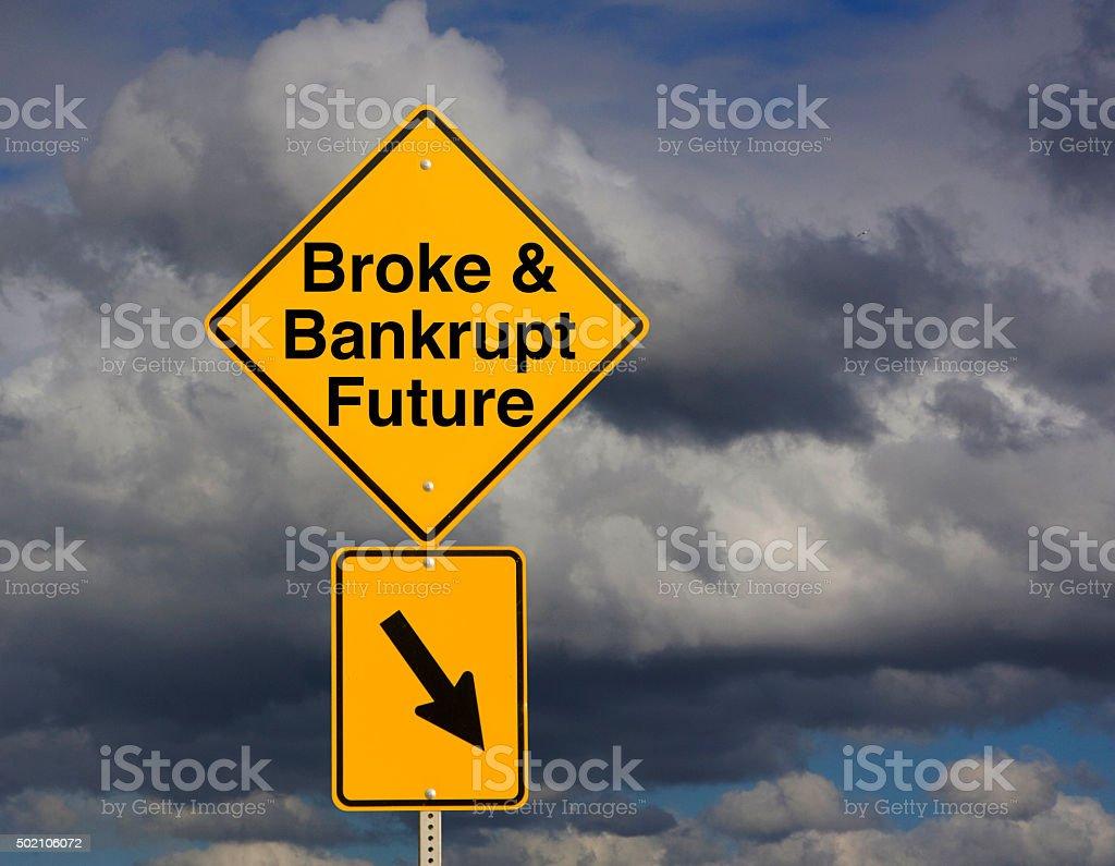 Broke & Bankrupt Future stock photo