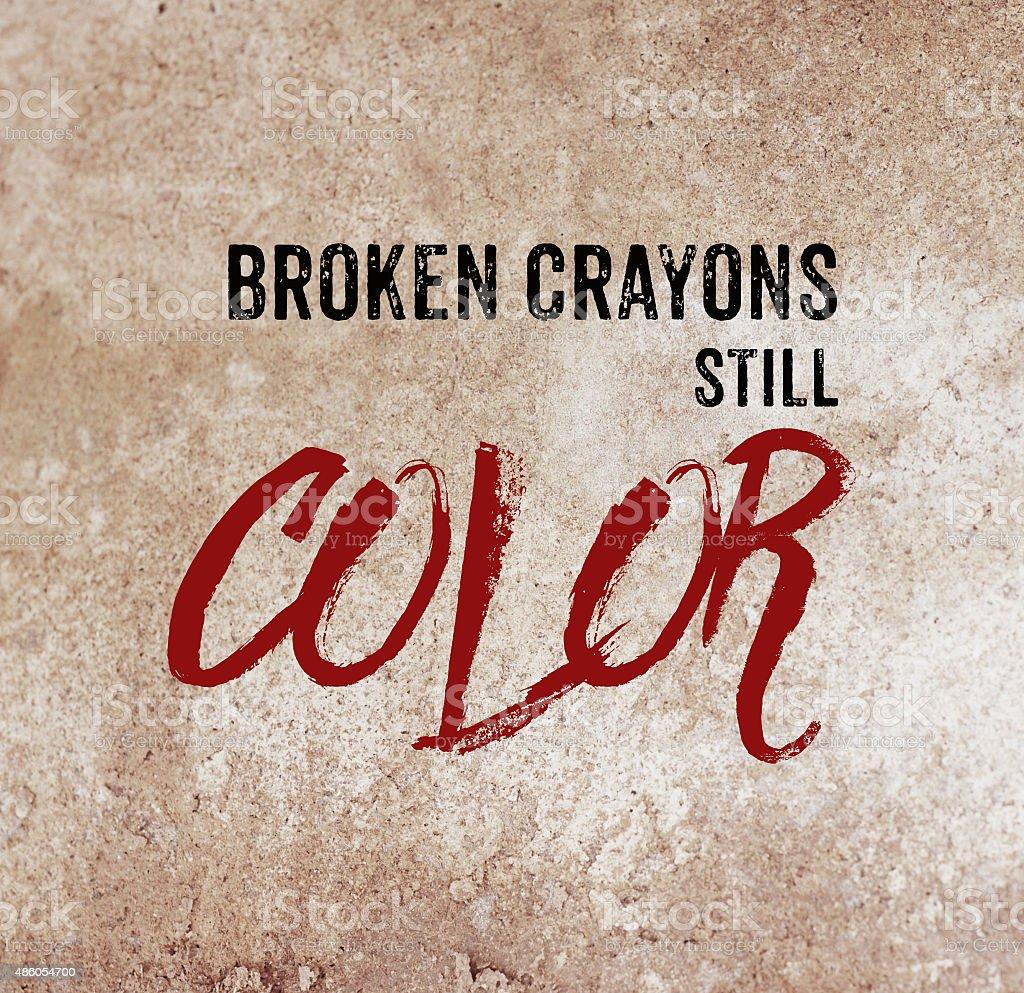 Broken crayons still color : positive quotation stock photo