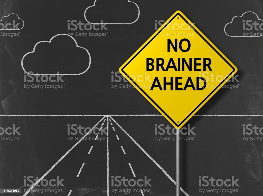 NO BRAINER AHEAD - Business Chalkboard Background stock photo