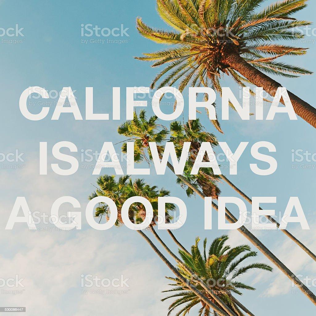 California is always a good idea stock photo
