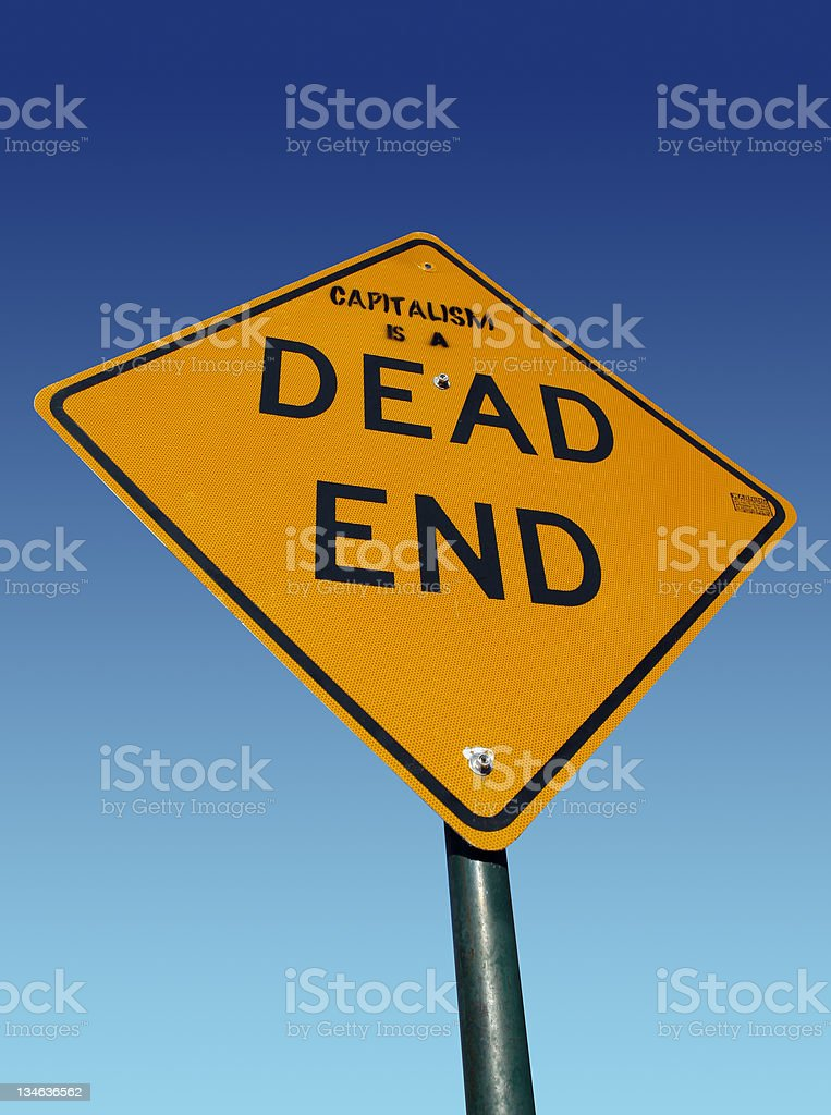 Capitalism is a Dead End stock photo