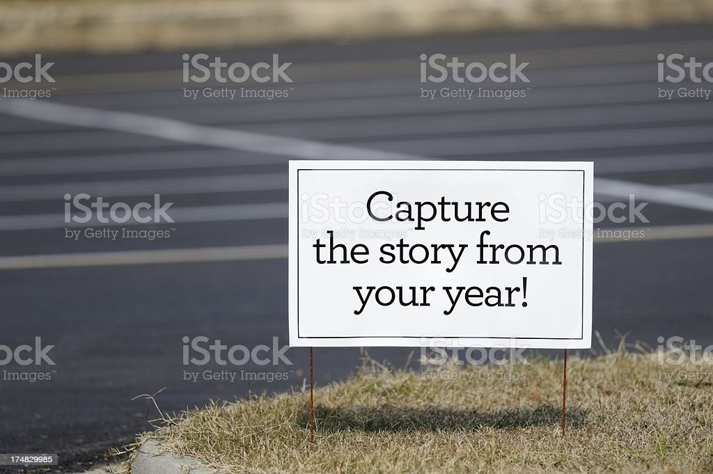 Capture the story from your year yard sign royalty-free stock photo