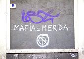 Catania, Sicily: Anti-Mafia Graffiti (MAFIA = MERDA)