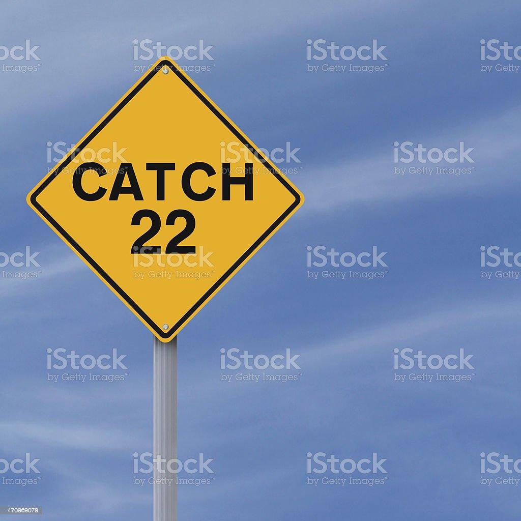 Catch 22 Ahead stock photo