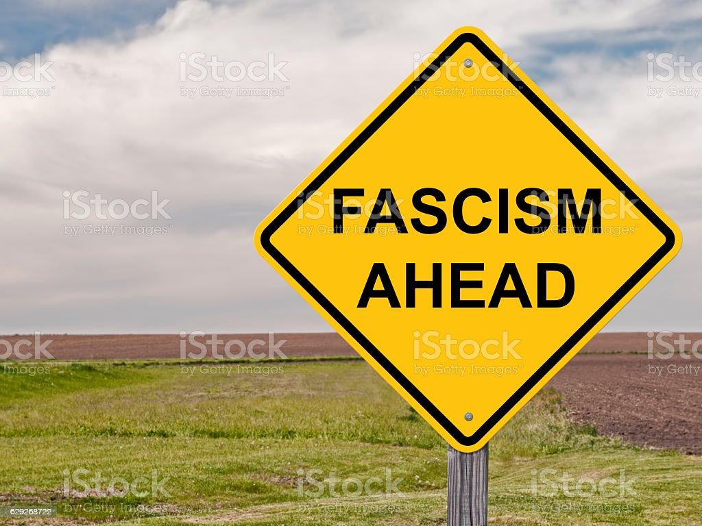 Caution - Fascism Ahead stock photo