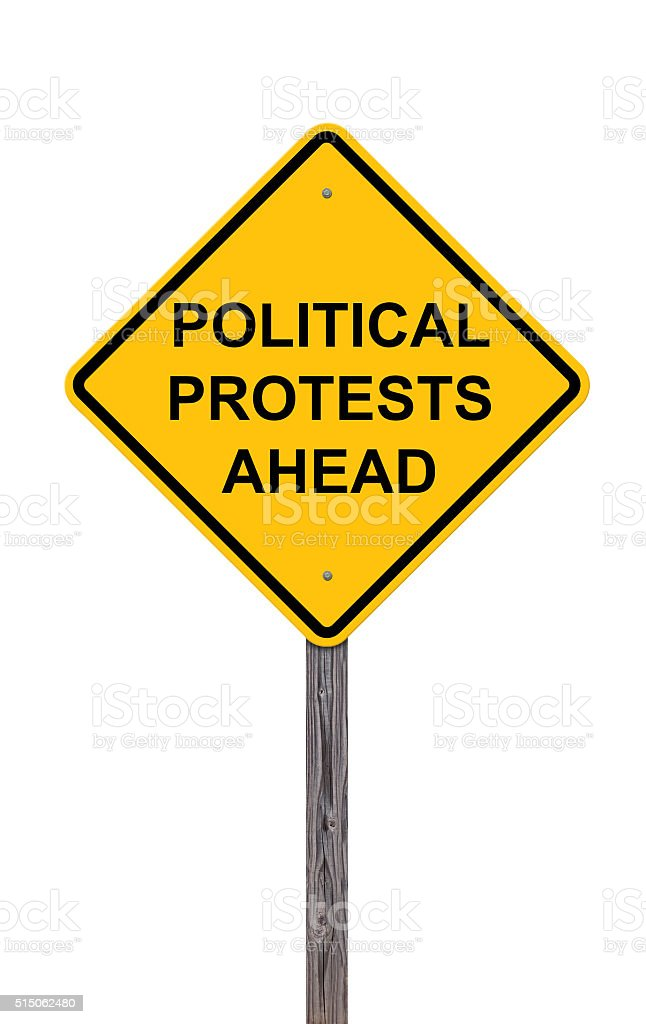 Caution Sign - Political Protests Ahead stock photo