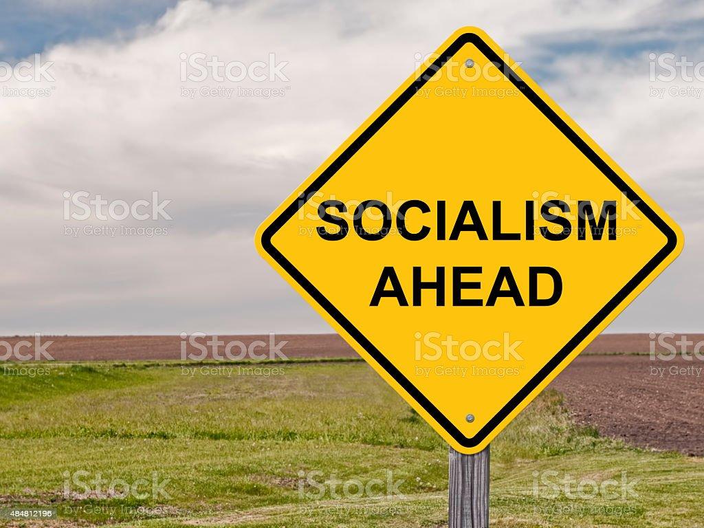 Caution - Socialism Ahead stock photo