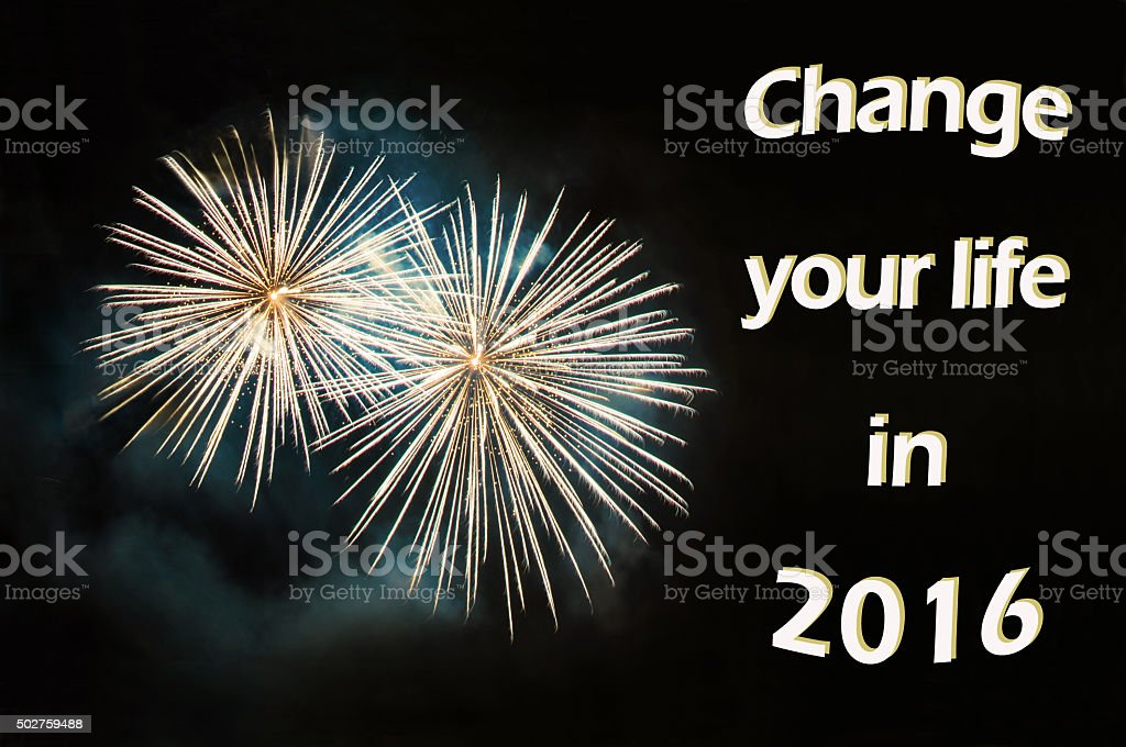 Change your life in 2016 - greeting card with fireworks stock photo