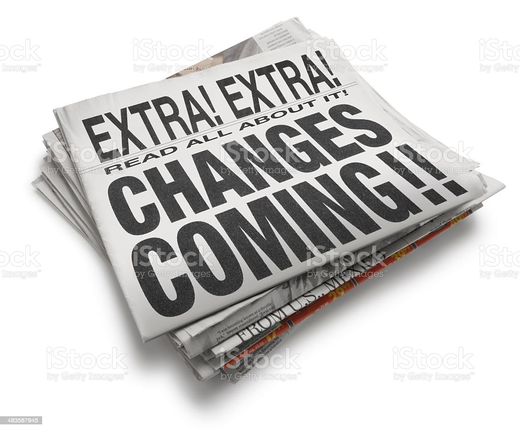 Changes Coming Newspaper Headline On White Background stock photo