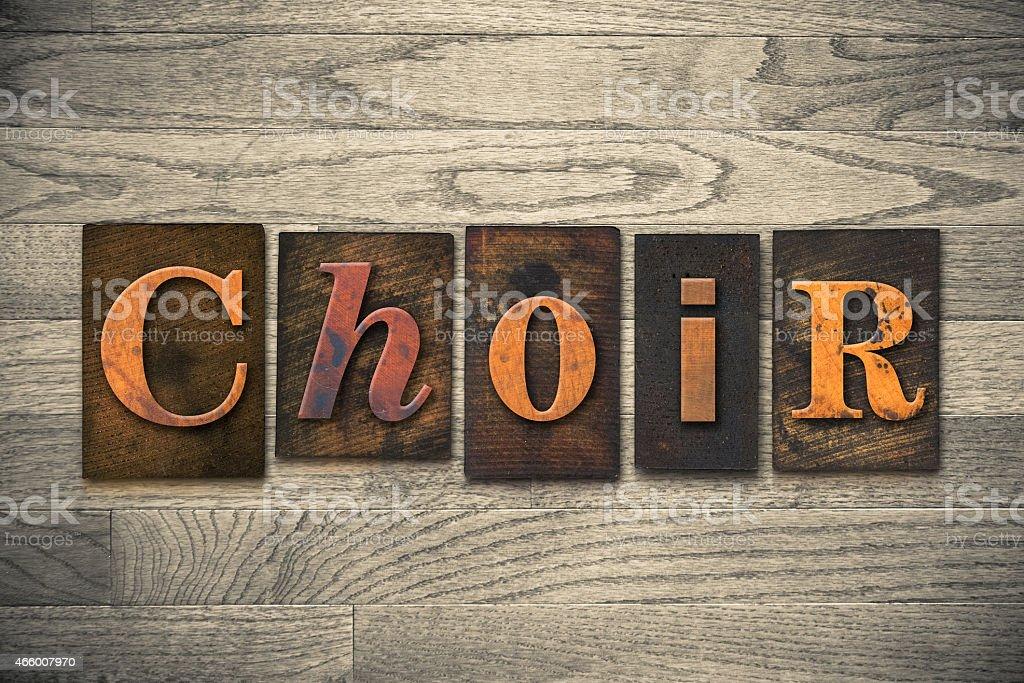 Choir Concept Wooden Letterpress Type stock photo