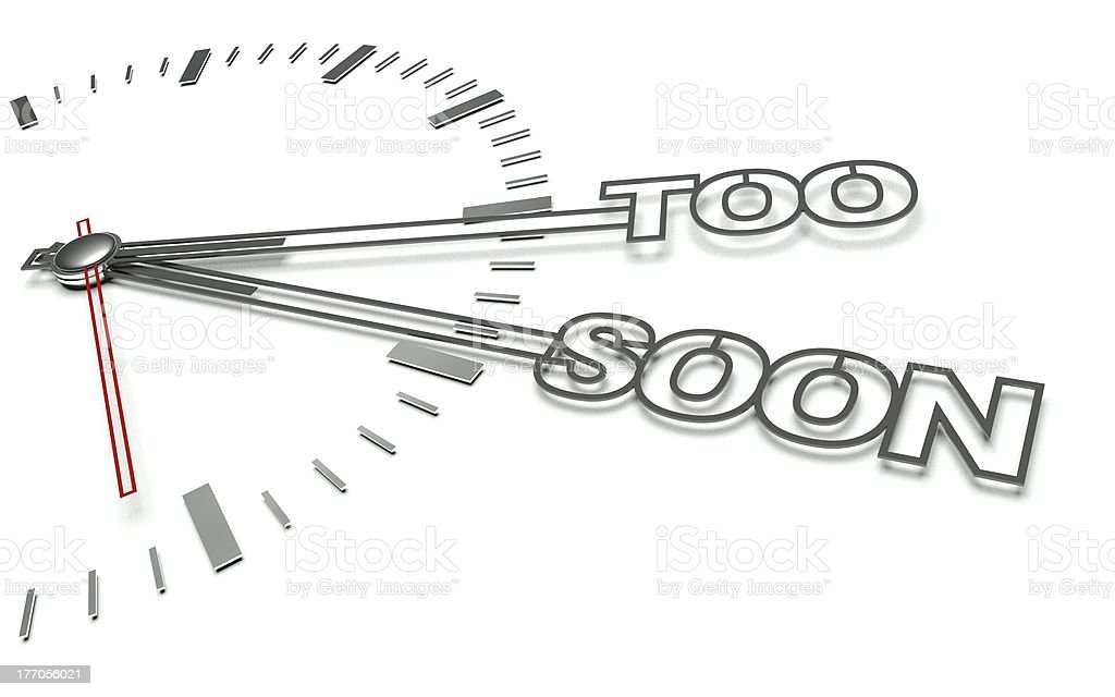 Clock with words Too soon, concept of time royalty-free stock photo