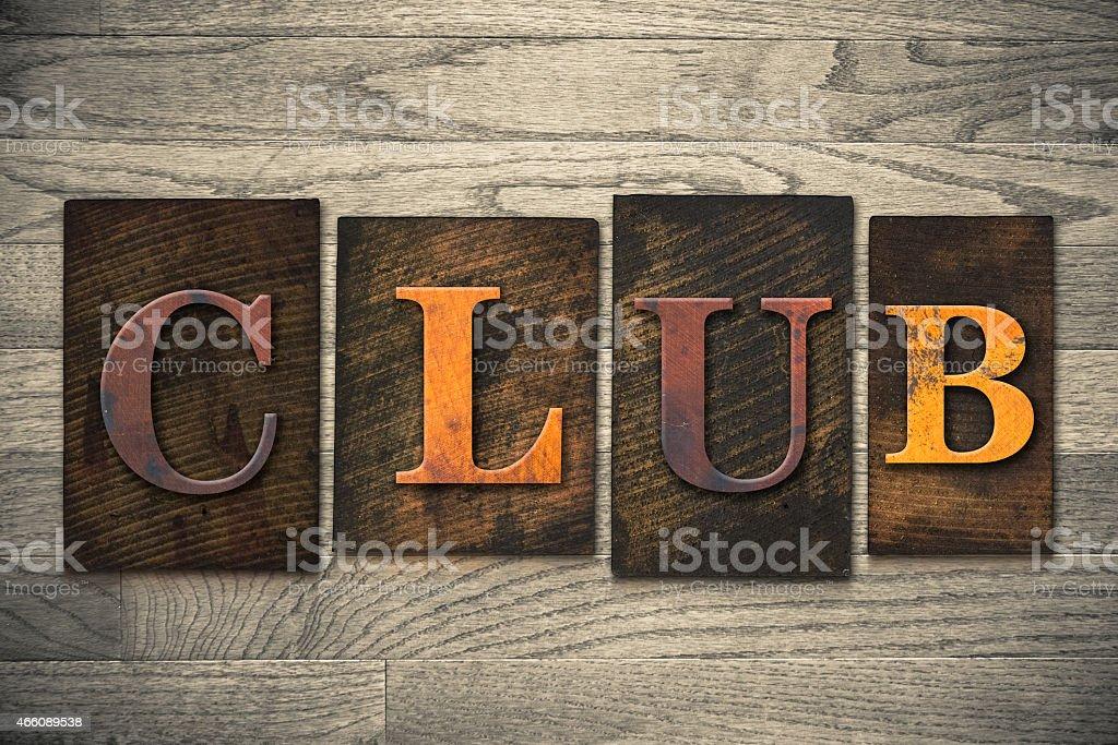 Club Concept Wooden Letterpress Type stock photo
