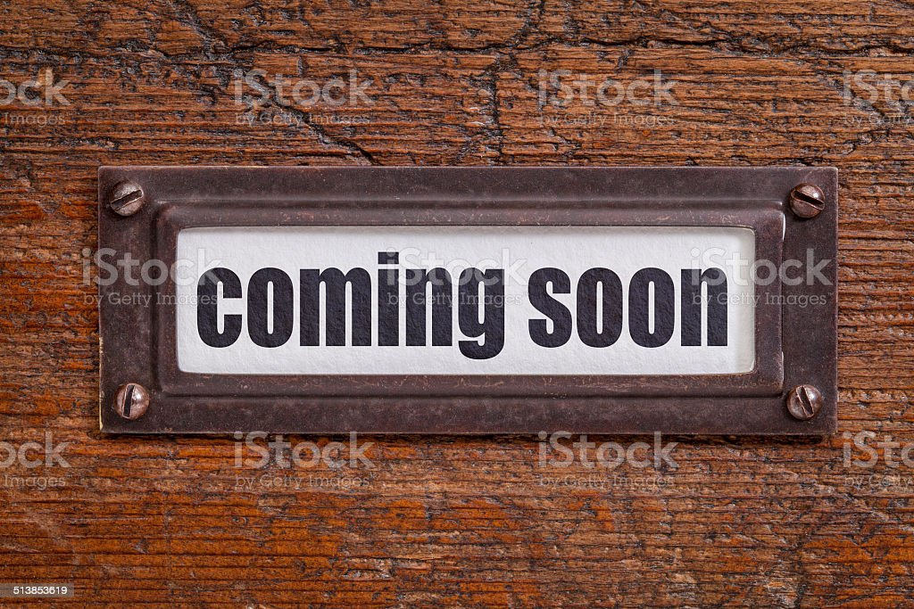 coming soon - file cabinet label stock photo