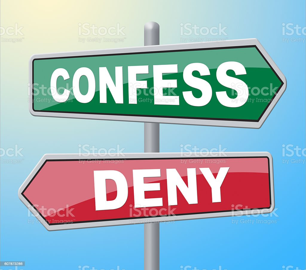 Confess Deny Represents Taking Responsibility And Admission stock photo