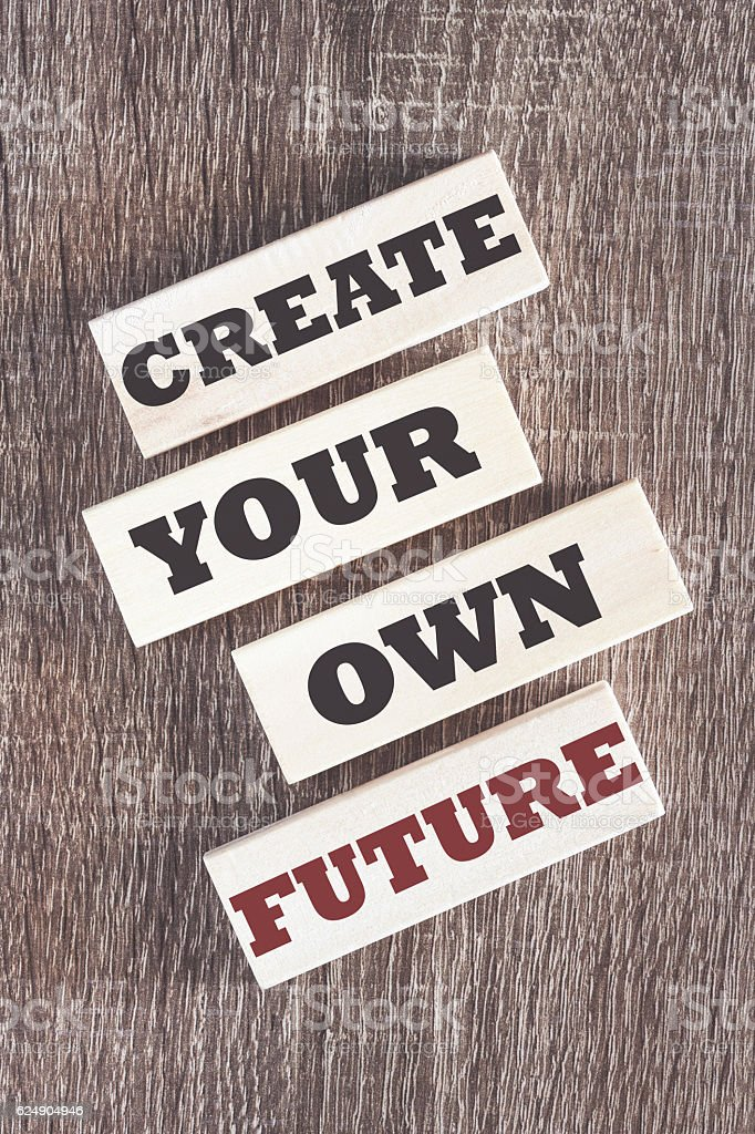 Create your own future motivational quote stock photo