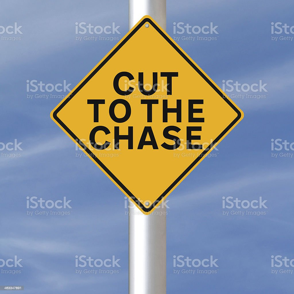 Cut to the Chase stock photo