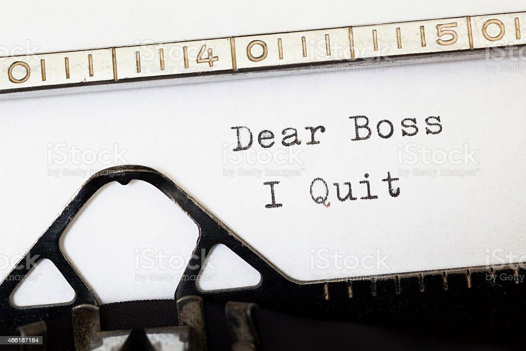 Dear Boss i Quit. Written on old typewriter stock photo