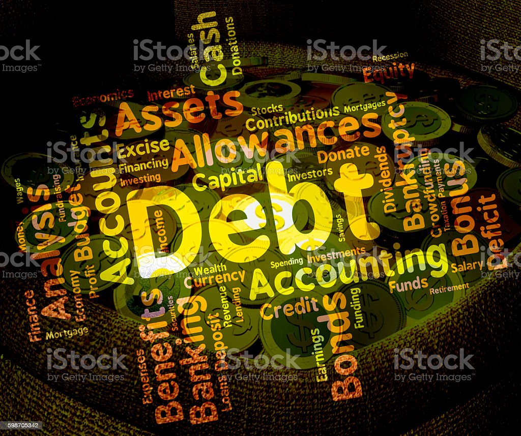 Debt Word Means Words Liability And Debts stock photo
