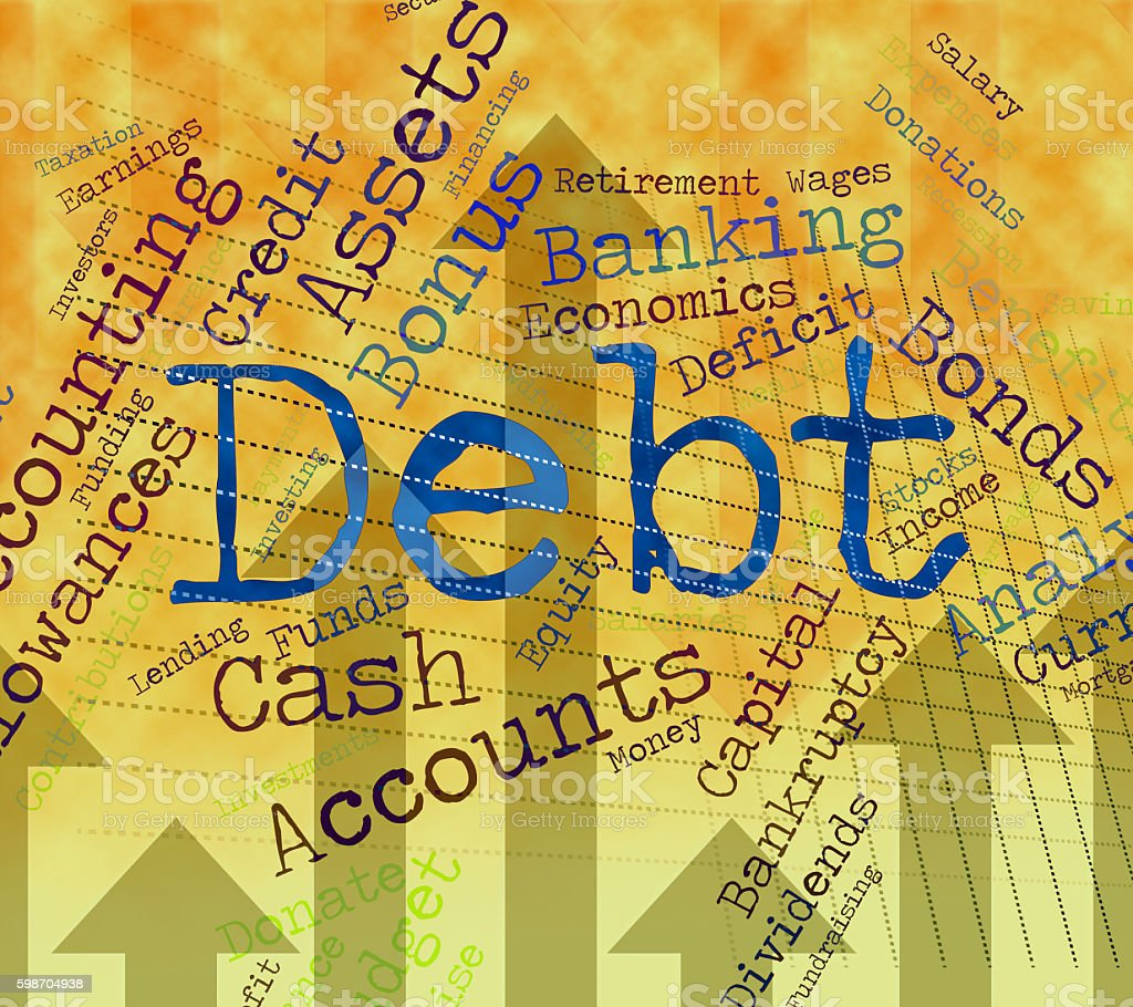 Debt Word Shows Financial Obligation And Finance stock photo